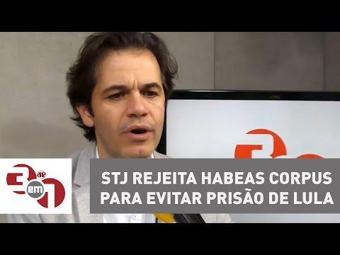 STJ Rejeita Habeas Corpus Para Evitar Prisão De Lula