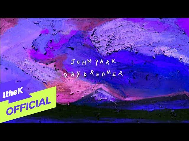 [MV] John Park(존박) _ Daydreamer (Lyric Video)