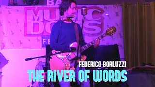 The River Of Words  - Federico Borluzzi live @ Music Does Road 2018