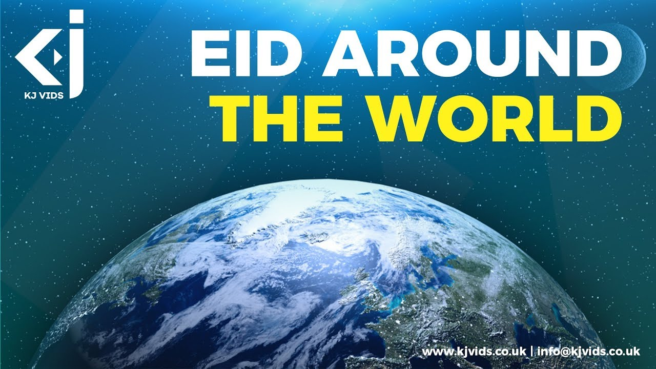 EID Around the WORLD - KJ Vids