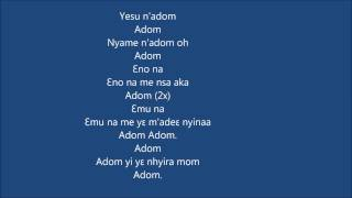 Adom bi wo Yesu mu lyrics (Grace inside Jesus)
