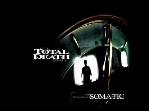Total Death | Somatic (Album) | Thoughts - Reflections of weakness (Songs)