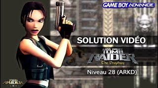 [GBA] Tomb Raider : The Prophecy (2002) - Niveau 28 (ARKD)