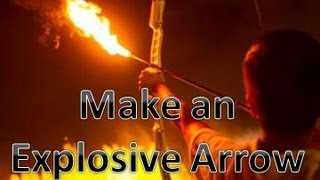 How To Make A Explosive / Flaming Arrow
