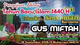 Download Lagu Pengajian GUS MIFTAH - Tahun Baru Islam 1440 H - Plosokuning 5 Minomartani Sleman 18 September 2018 mp3
