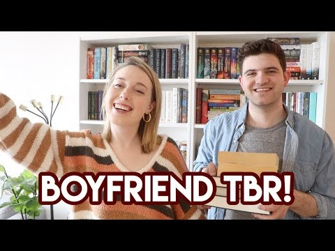 GIVING MY BOYFRIEND A TBR 2019 EDITION!