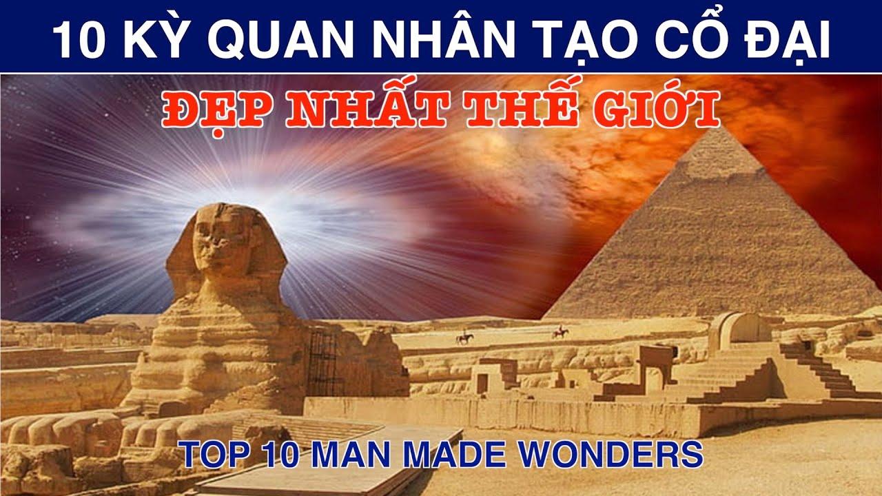 DU LỊCH và KHÁM PHÁ 10 KỲ QUAN NHÂN TẠO CỔ ĐẠI ĐẸP Nhất Thế Giới. Top 10 Man Made Wonders in World.