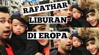 Full Liburan Seru Rafathar Malik Terbang Ke Eropa Bersama Papa Raffi Ahmad & Mama Nagita Slavina