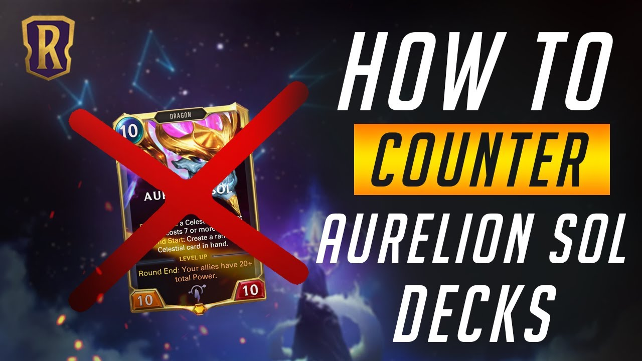 How to COUNTER Aurelion Sol Decks (Call of the Mountain Patch 9.9)   Legends of Runeterra