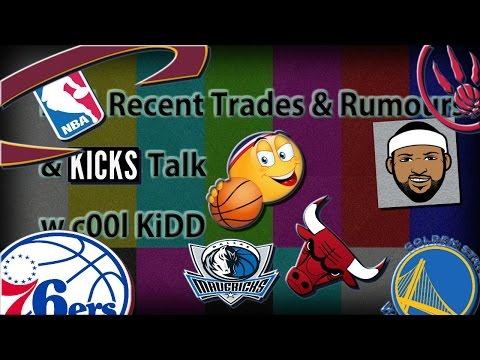 Recent NBA Trades!!! Demarcus Cousin Traded to NO Pelicans??? Thoughts... & kicks Talk