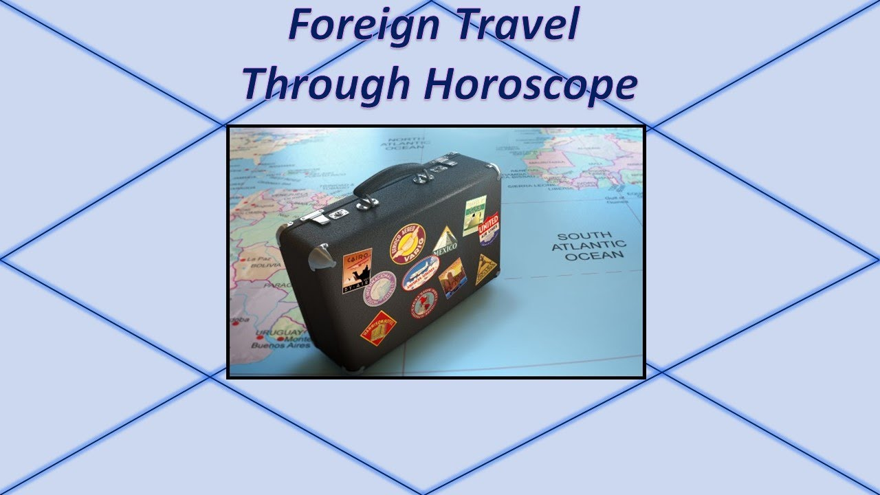 Foreign Travel & Settlements Through Horoscope