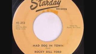 Rocky Bill Ford, Mad Dog In Town