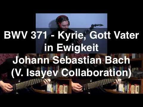 BWV 371 - Kyrie, Gott Vater in Ewigkeit (Bach) - Collaboration V. O. Isayev