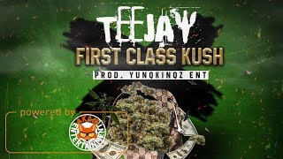 TeeJay - First Class Kush - January 2018