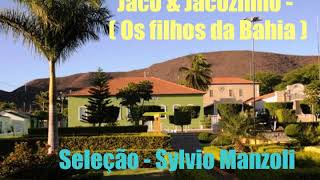 Jaco & Jacozinho - Os filhos da Bahia