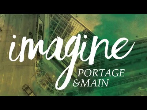 Imagine Portage & Main
