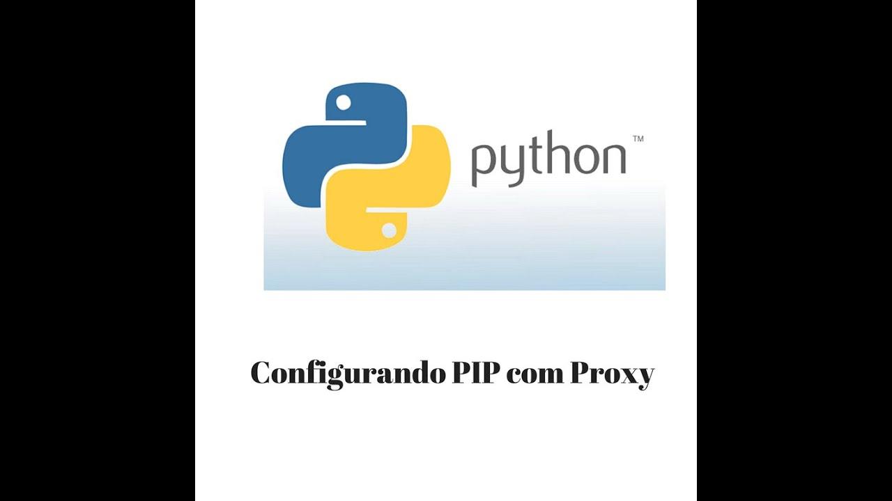 Python - Configurando PIP com proxy