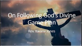 """On Following God's Divine Game Plan"" 2 Chronicles 20: 15-17   (Voice Translation)Rev. Kwami Jones"