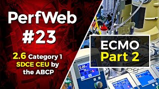 PerfWeb 23 – Concepts in ECMO – Part 2