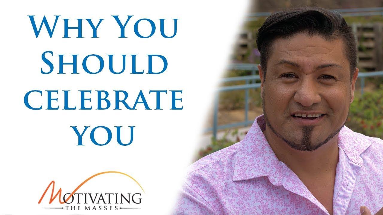 Matt Gil - Why You Should Celebrate You