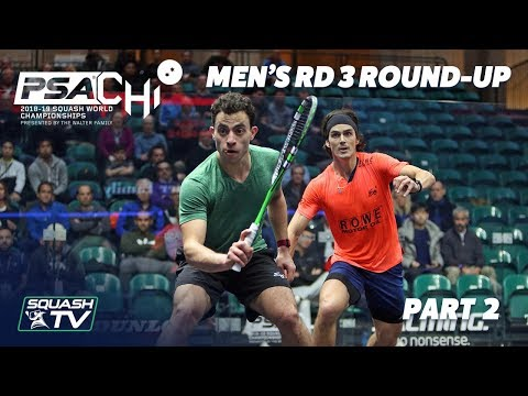 Squash: Men's Rd 3 Roundup [Pt.2] - PSA World Championships 2018/19