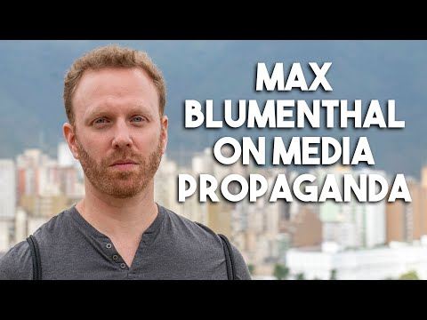 Max Blumenthal On How Corporate Media Manufactures Consent For War And Regime Change