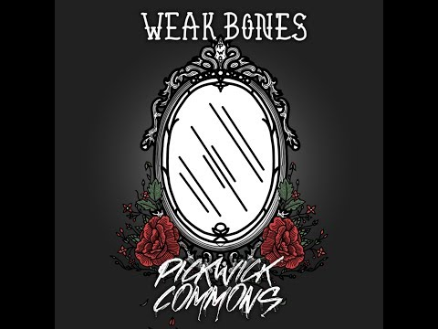 Pickwick Commons - Weak Bones (Album Stream) Mp3