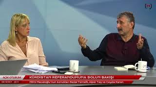 Açık Oturum: Kürdistan referandumuna solun bakışı Konuklar: Sezai Temelli, Alper Taş ve Ceyda Karan