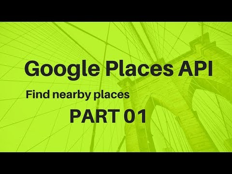 Find nearby places using Google Maps Places API in Android