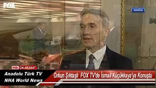 Orkun Şıktaşlı, FOX TV Çalar Saat'te İsmail Küçükkaya'ya Konuştu/ NHA World News