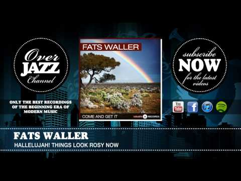 Fats Waller - Hallelujah! Things Look Rosy Now (1936) mp3
