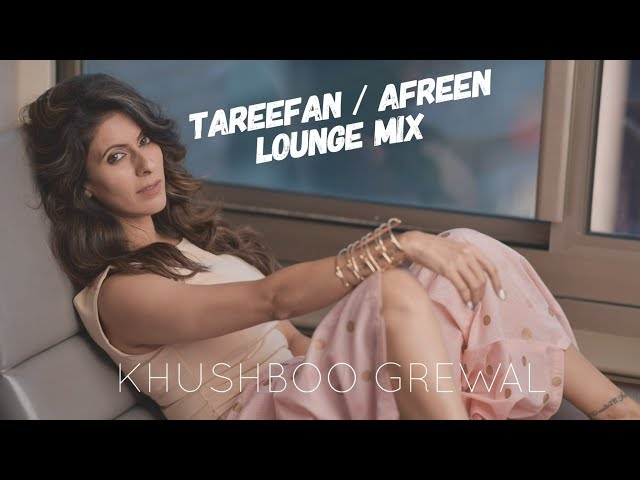 Khushboo Grewal -  Tareefan/Afreen Lounge mix (Cover version)