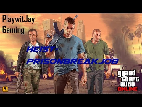 GTA V Online - Online Heist - Prison Break Job (Role - Prison Officer)