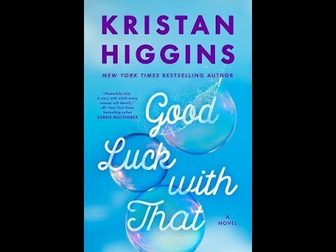 Good Luck With That, by Kristan Higgins (MPL Book Trailer #453)