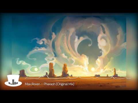Max Roven – Pharaoh Original Mix | mrEDM channel