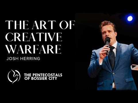 """The Art Of Creative Warfare"" – Josh Herring"