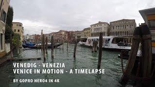 TIME LAPSE - VENICE - VENEDIG in 4k by GOPRO Hero 4