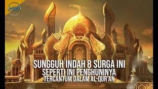 Inilah ke 8 Nama Surga dan Penghuninya Menurut Al Qur'an
