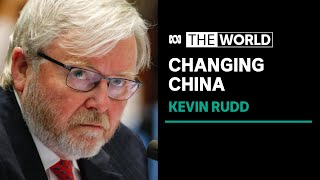 Xi Jinping's 'economic pivot' represents a big change to the China we know: Kevin Rudd   The World