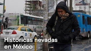 Nevadas históricas en México - Clima - En Punto con Denise Maerker