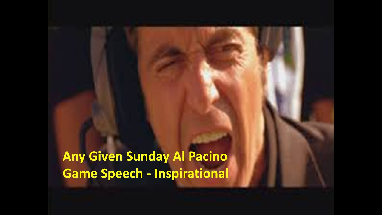 Any Given Sunday Al Pacino Game Speech Inspirational