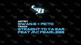 Swan-E & Picto - Straight To Ya Ear feat MC Fearless