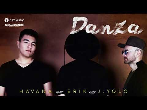 Havana feat Erik & J Yolo - Danza 2017