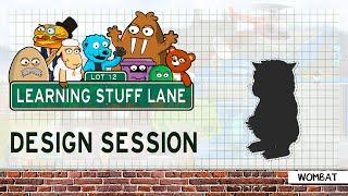 Learning Stuff Lane: Design Session - Wombat