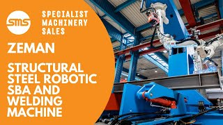 Zeman Structural Steel Robotic Steel Beam Assembly & Welding Machine | Specialist Machine Sales