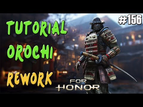 FOR HONOR | GUIA TUTORIAL SAMURAI OROCHI REWORK | COMBOS Y TRUCOS | GAMEPLAY ESPAÑOL