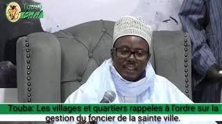 Touba: Les villages et quartiers rappeles à l'ordre sur la gestion du foncier de la sainte ville.