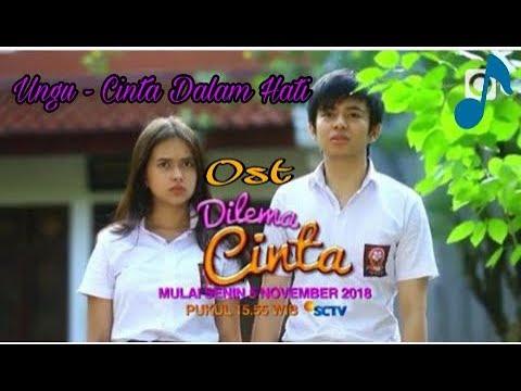 Lirik Lagu Ost DILEMA CINTA - Cinta Dalam Hati [Ungu]