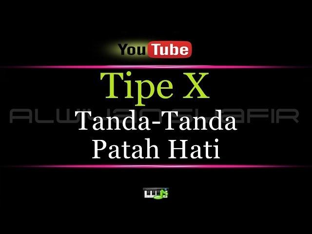 Tipe X Tanda tanda patah hati - Kord & Lirik Lagu Indonesia