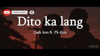 Dito Ka Lang - Cash koo ft. Pk Dice (Lyrics) || pwede bang, dito ka lang sa may tabi ko